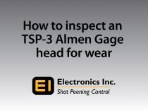 How to Inspect a TSP-3 Almen Gage for Wear