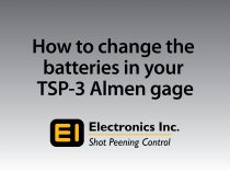 How to Change the Batteries in TSP-3 Almen Gage